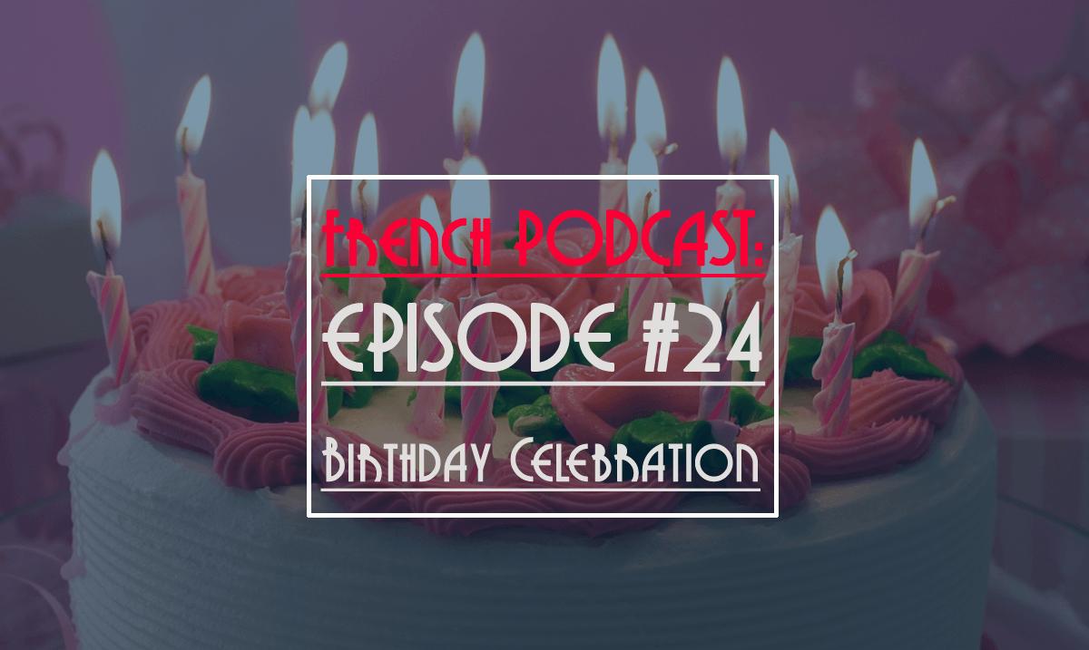 french podcast: birthday celebration