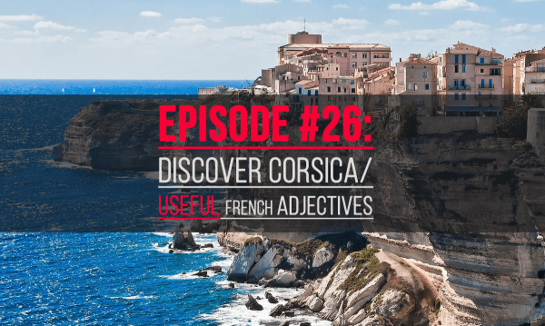 discover corsica/useful french adjectives