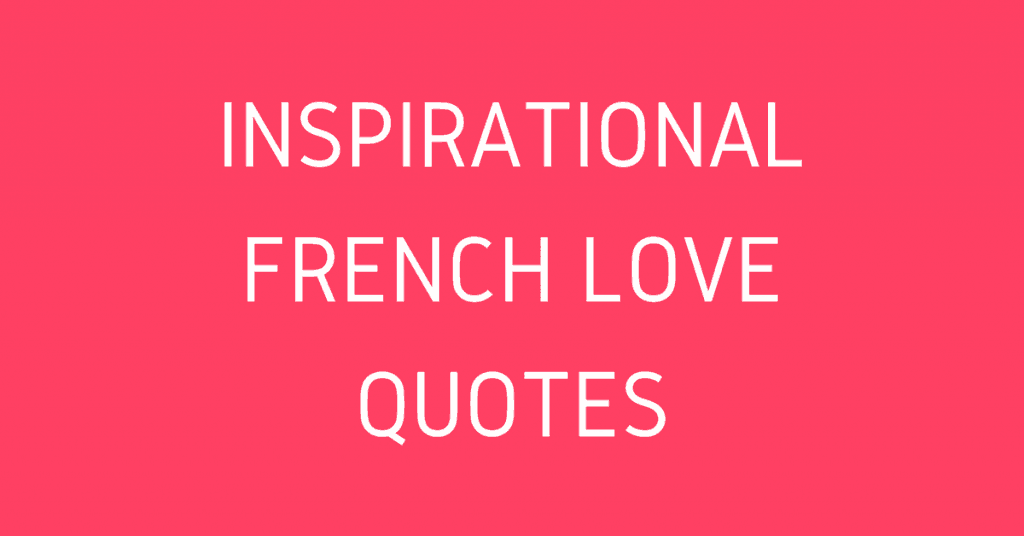 Inspirational French Love Quotes