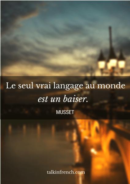 Le seul vrai langage au monde est un baiser.