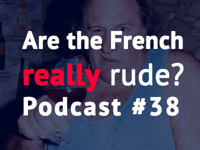 are-the-french-really-rude