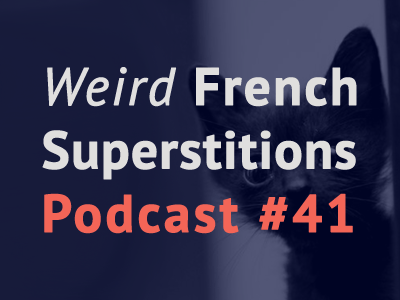 french superstitions weird th