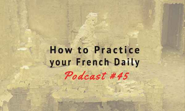 practice french daily podcast 45