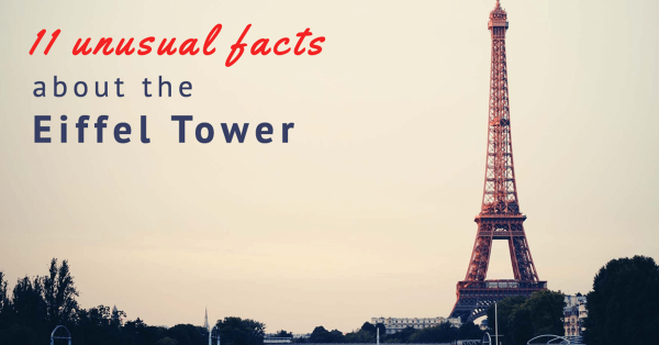 11 UNUSUAL FACTS ABOUT THE EIFFEL TOWER