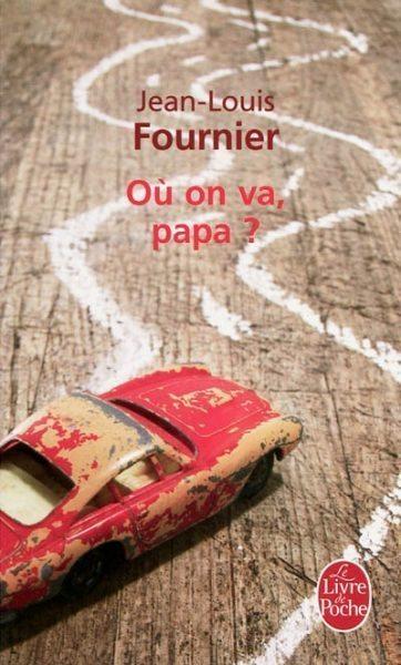 Où on va, papa de Jean-Louis Fournier