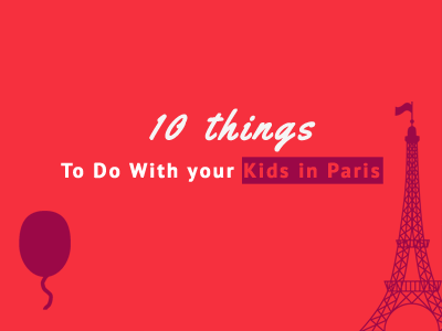 10 things to do in paris with kids th