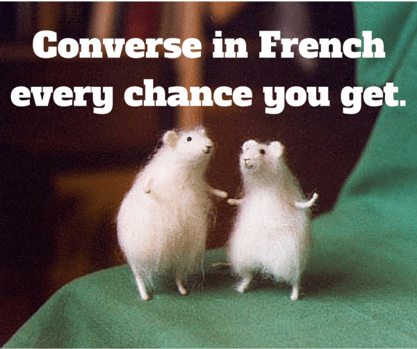 2_Converse in French every chance you get