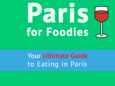 paris for foodies best parisian restaurant guide