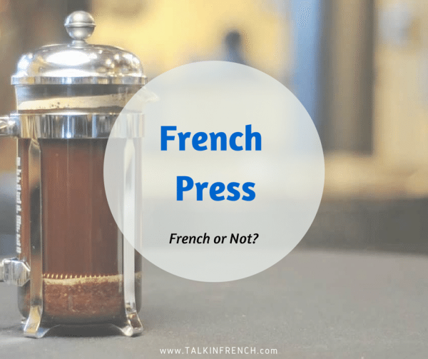 french press FRENCH OR NOT