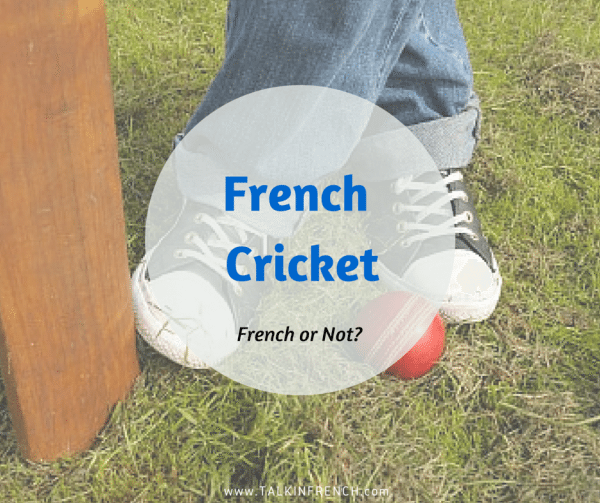 french cricket FRENCH OR NOT