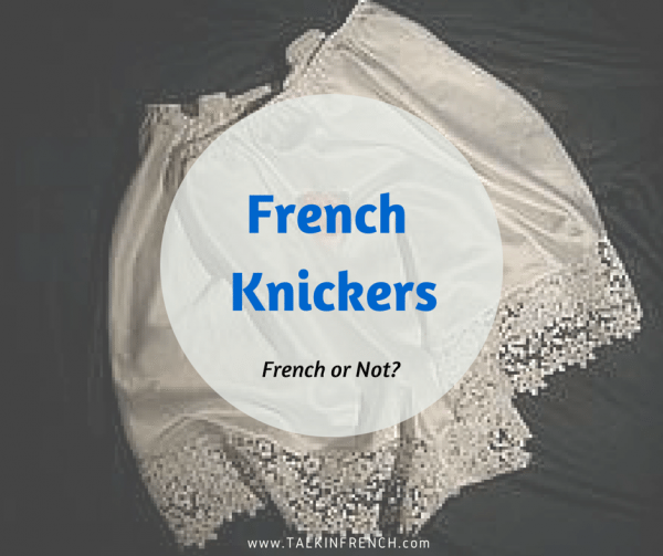 french knickers FRENCH OR NOT