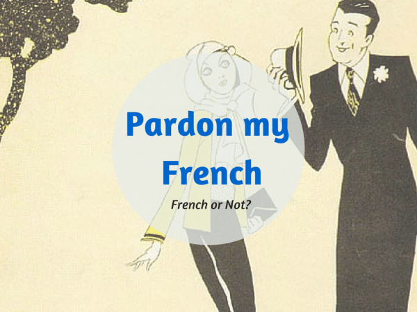 Pardon my french french or not