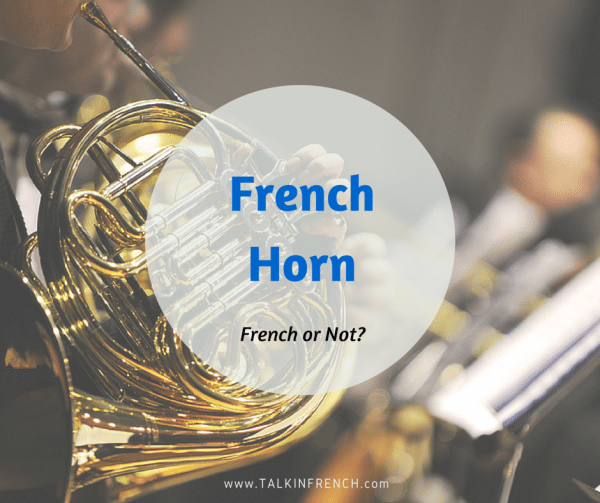 french horn FRENCH OR NOT