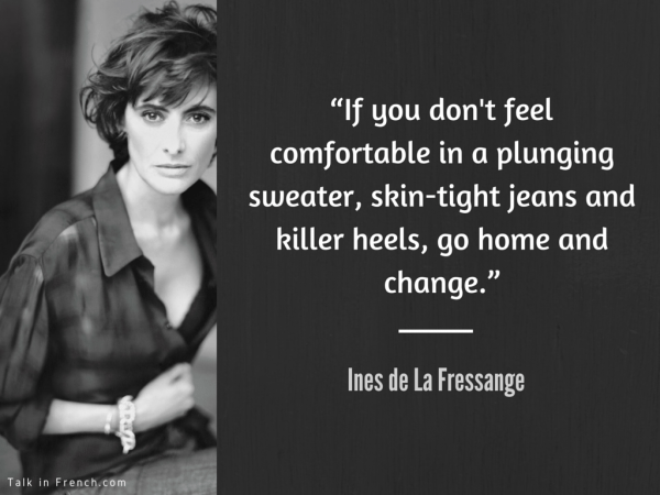 www.TalkInFrench.com Ines de la Fressange Style Advice
