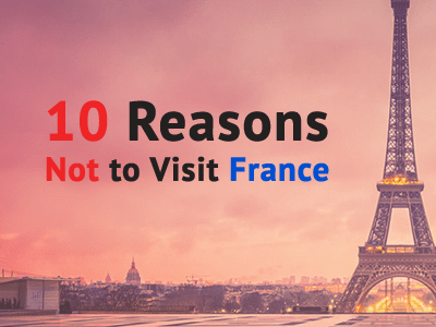 10-reasons-not-visit-France