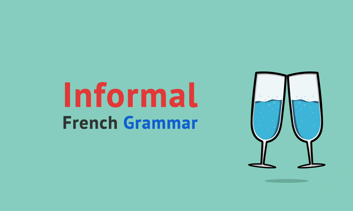informal french grammar