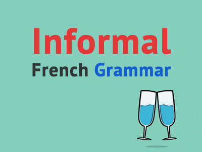 informal-french-grammar-th