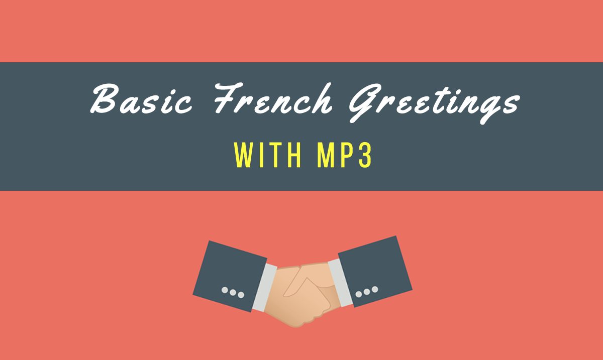 Basic French Greetingscomplete Lesson With Mp3 Talk In French
