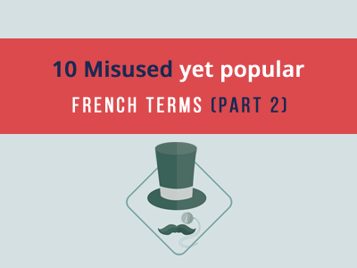 misused-french-terms-part-2-th