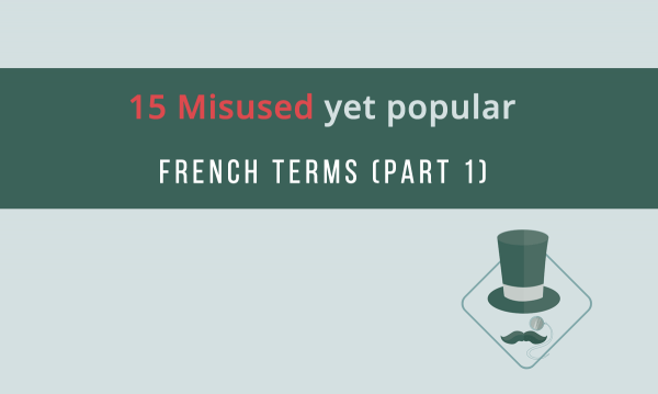 misused-french-terms-part-1-fb