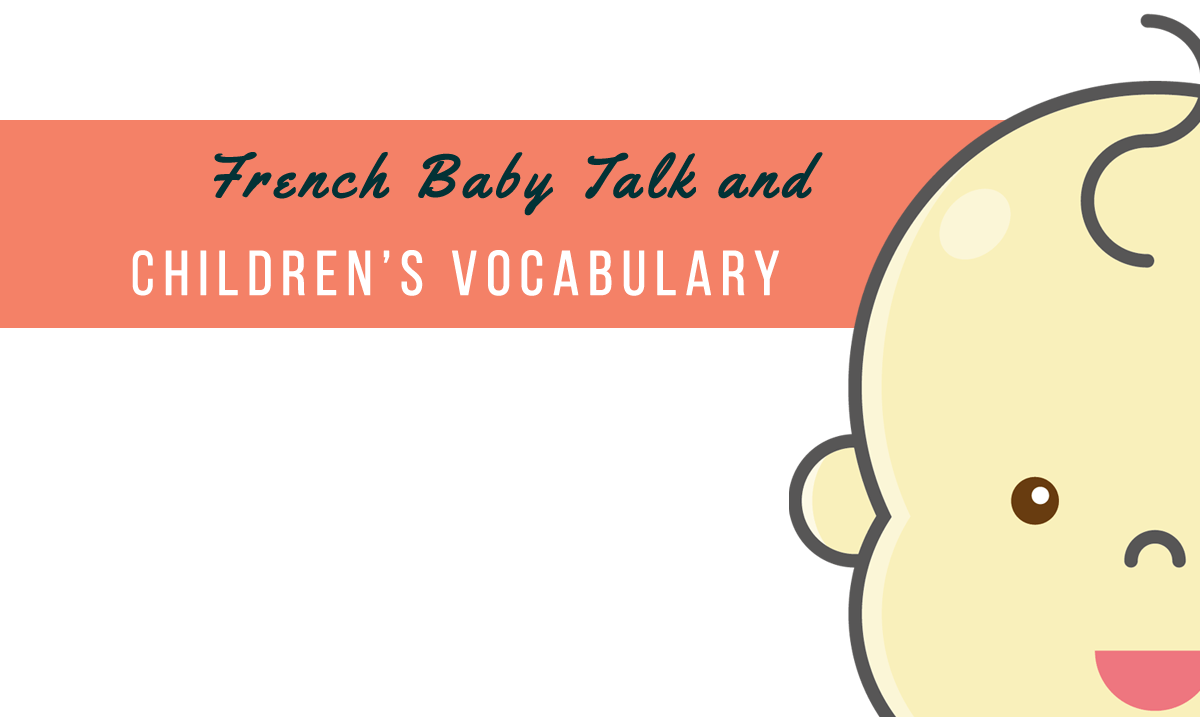 French for Parents 101: Baby Talk, Vocabulary Lists (+ Tips