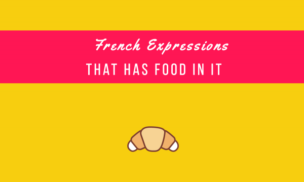 25 Tasty French Expressions - Talk in French