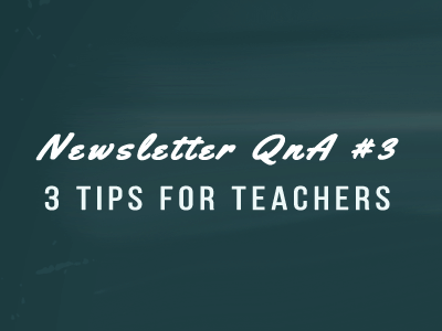 Newsletter: 3 tips for teachers
