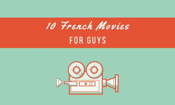 10 french movies for guys