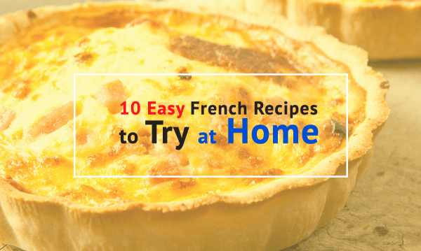10 easy french recipes to try home
