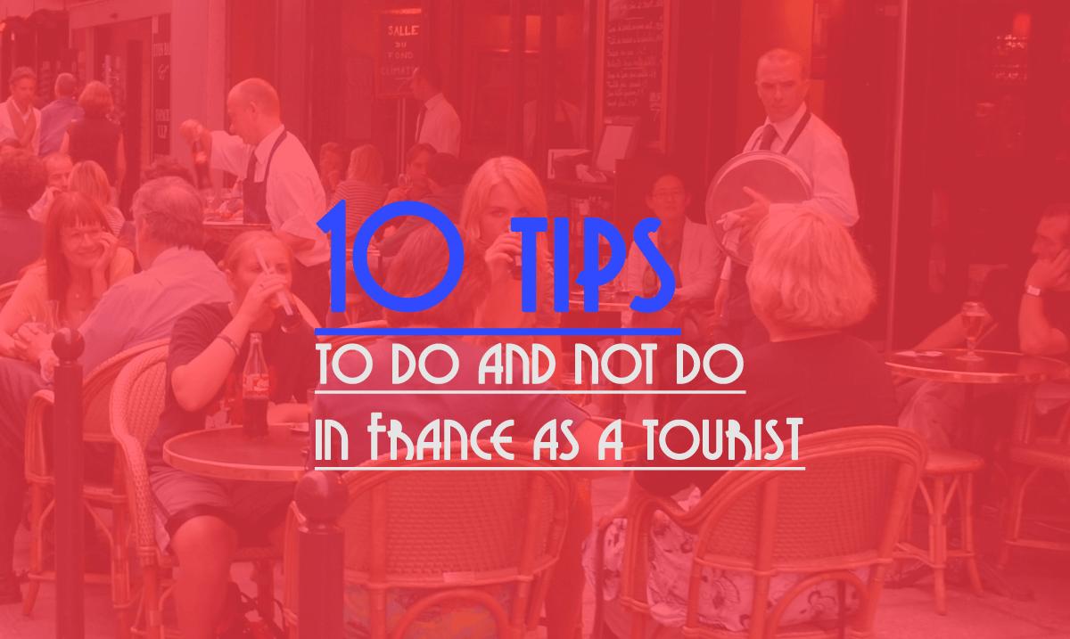10 tips do dont paris tourist