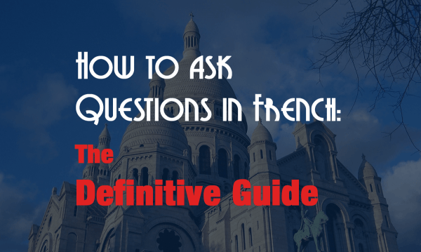 how to ask question in french