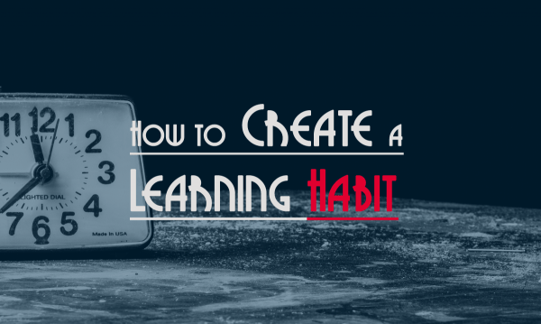 how to create a learning habit