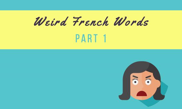weird french part