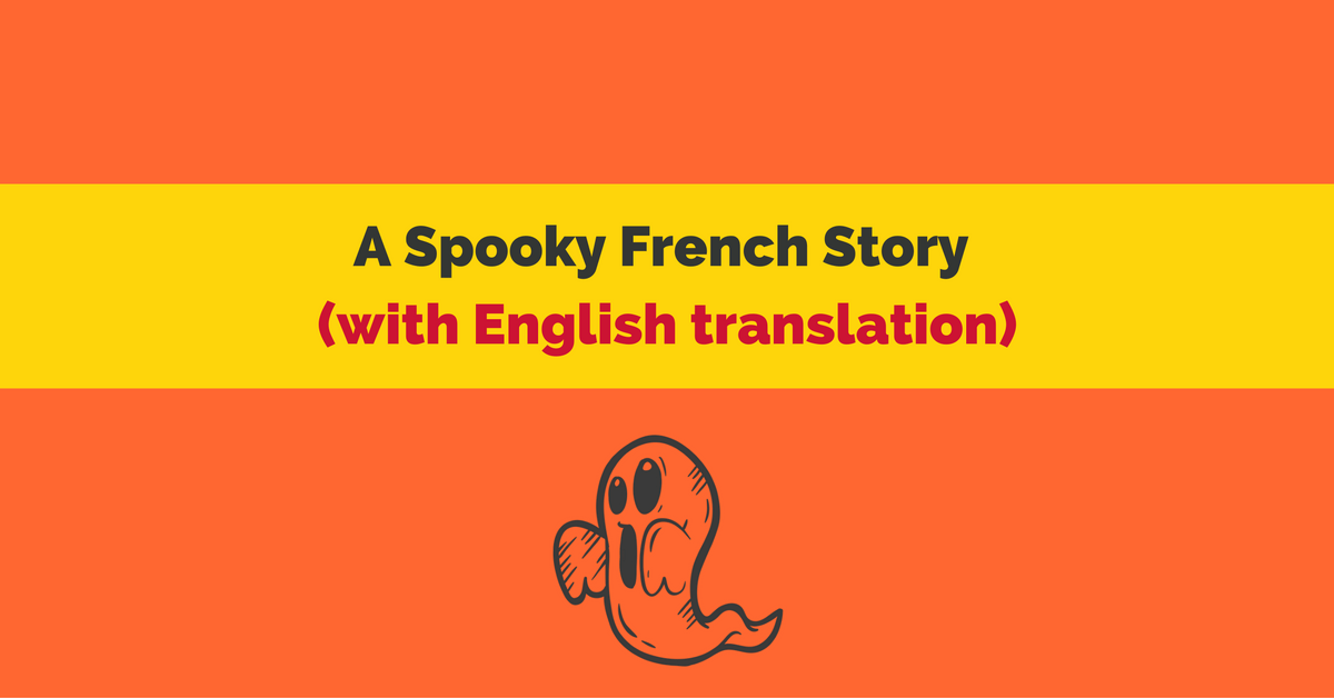 A Spooky French Story with English translation