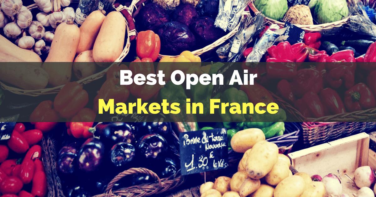 best open air markets in france