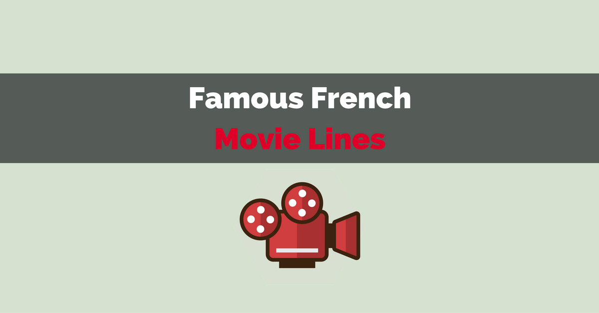Cult One-liners: Famous Lines from French Movies - Talk in ... - photo#32