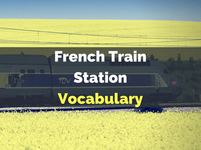 French Train Station Vocabulary