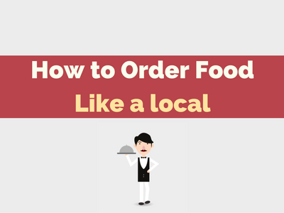how to order food like a local