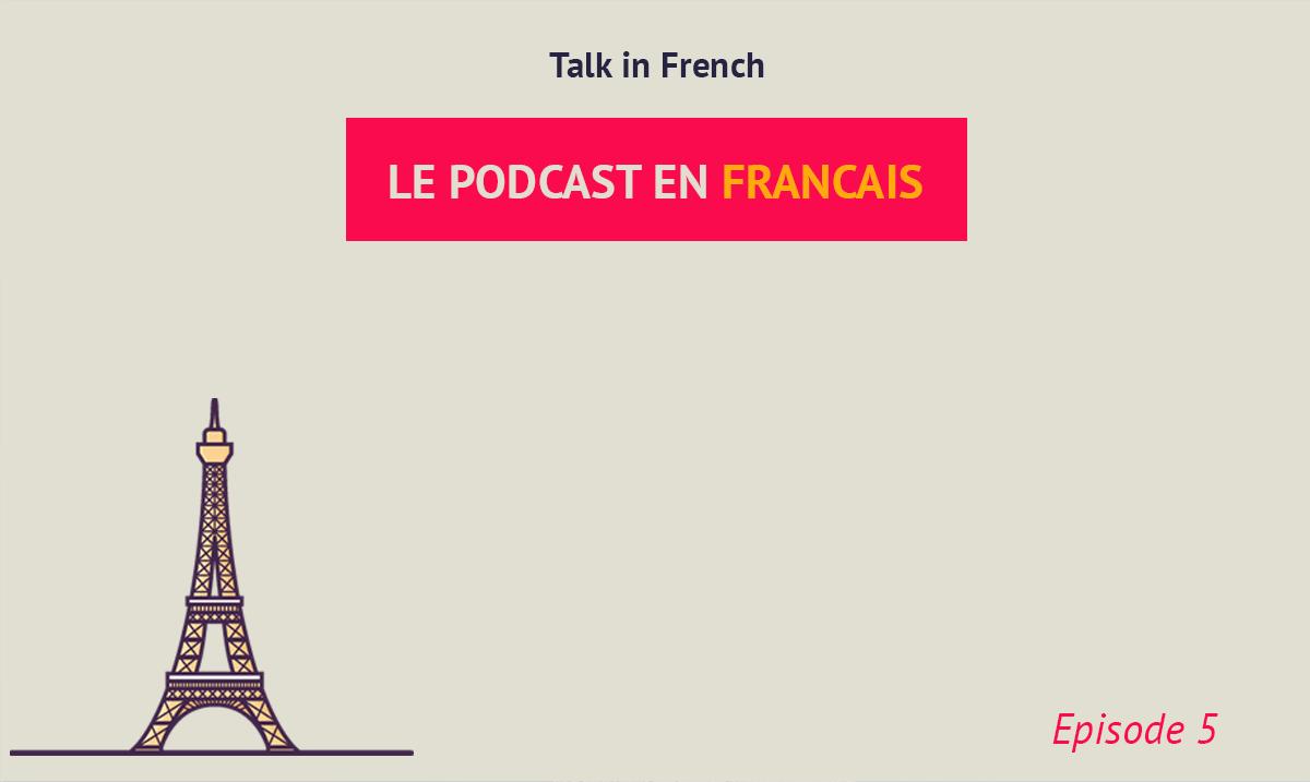podcast-francais-episode-5