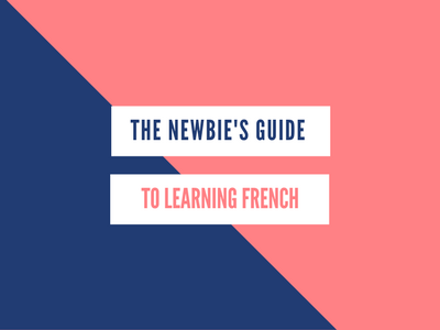 Newbie guide learning french