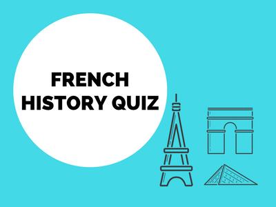French History Quiz