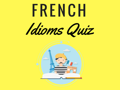French Idioms Quiz