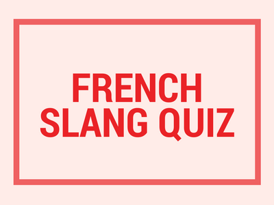 French Slang Quiz