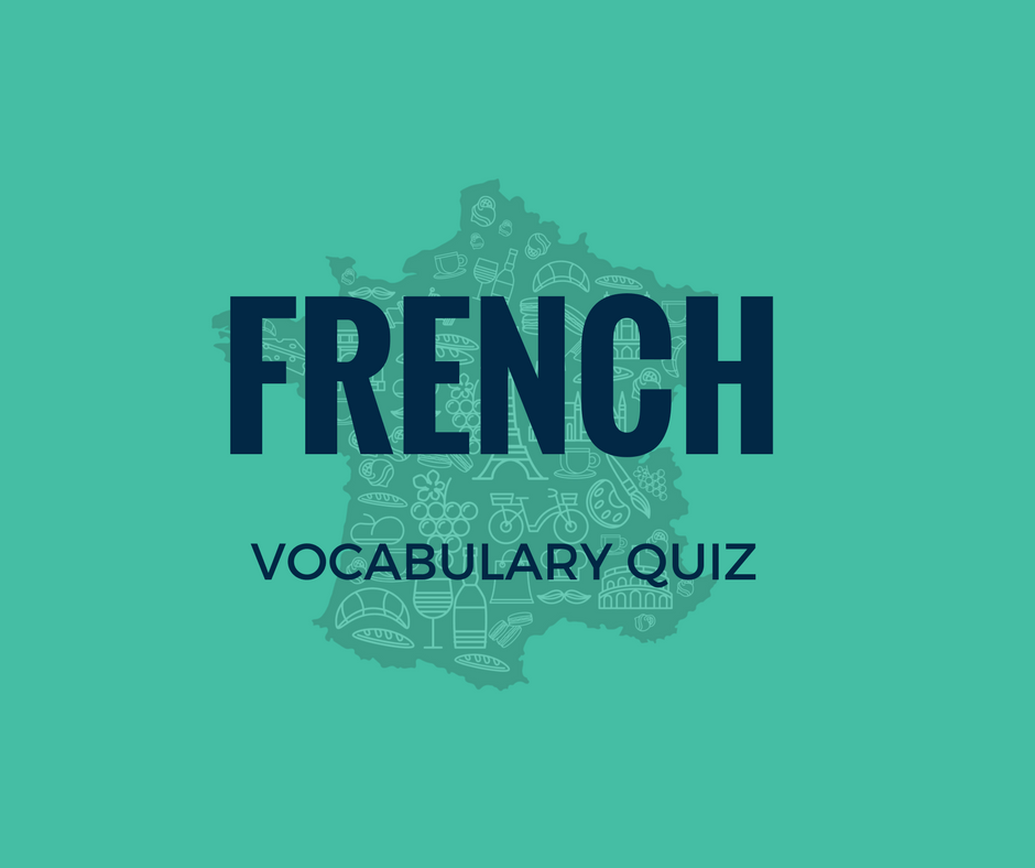 Do You Know Enough French Words to Pass this Quiz? - Talk in