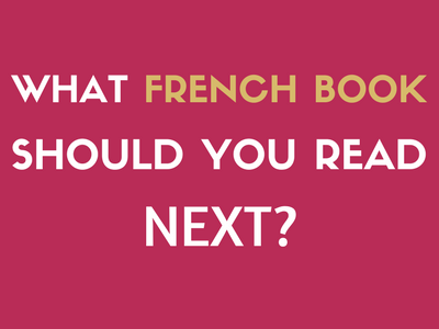What French Book Should You Read Next