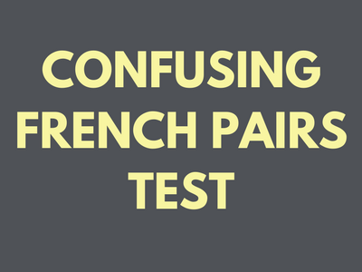 Confusing French Pairs Test