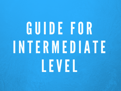 Guide for Intermediate Level