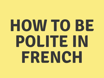 How to be Polite in French