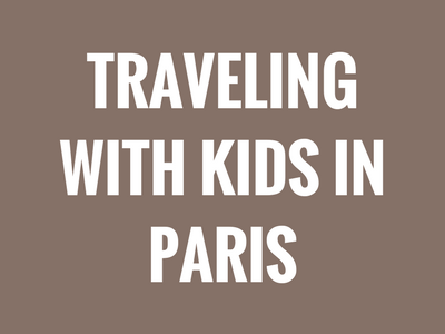Traveling with Kids in Paris