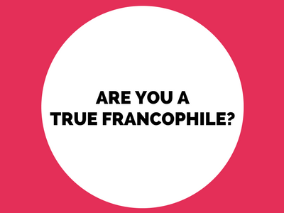 Quiz Are you a true francophile